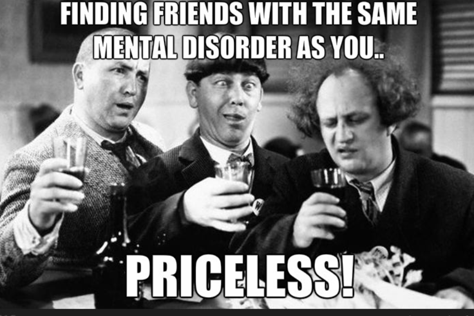 The Three Stooges Finding Friends With The Same Mental Disorder As You Priceless Crazy Friends Humor Funny Pictures