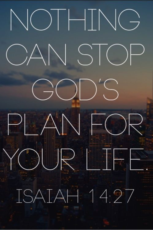 Nothing Can Stop Gods Plan For Your Life Bible Verses Tumblr
