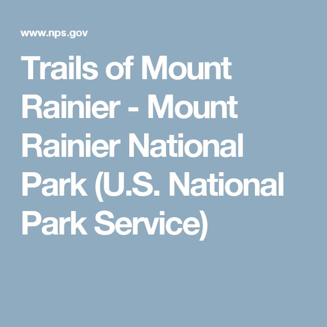 Trails of Mount Rainier - Mount Rainier National Park (U.S. National Park Service)