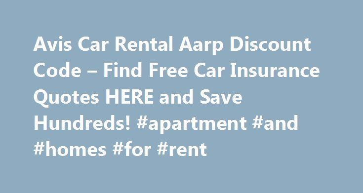 Aarp Insurance Quotes Avis Car Rental Aarp Discount Code  Find Free Car Insurance Quotes