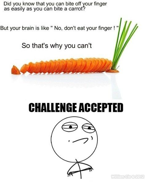 So if your stranded on an island tell your brain its a carrot.