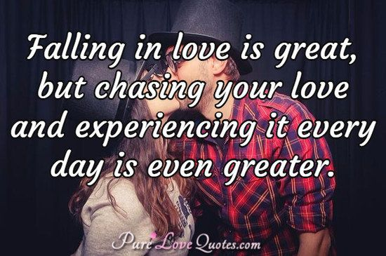 Great Love Quotes Amusing Falling In Love Is Great But Chasing Your Love And Experiencing It