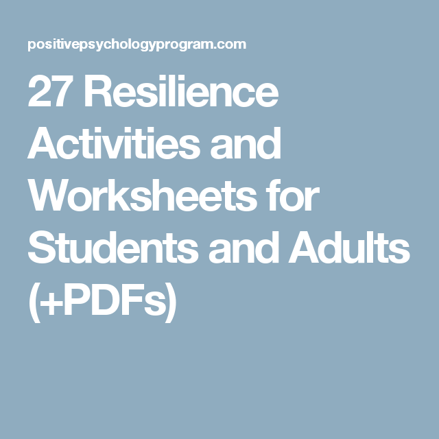 27 Resilience Activities and Worksheets for Students and ...