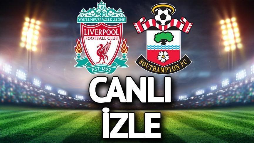 Canli Yayin Liverpool Southampton Maci Canli Izle Premier Lig