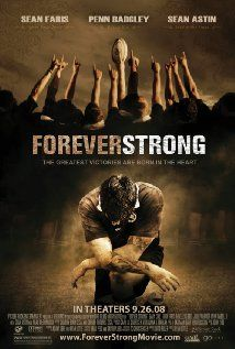FOREVER STRONG....based on true story (although I've read that there were great liberties taken in the facts to make the movie)....It's a great underdog and overcoming odds movie.  It has a conflicted father/son relationship that is true for many men.  It was good to see how this was resolved.  Ladies, don't let the fact that this is a rugby movie put you off.  It is well worth seeing!!!