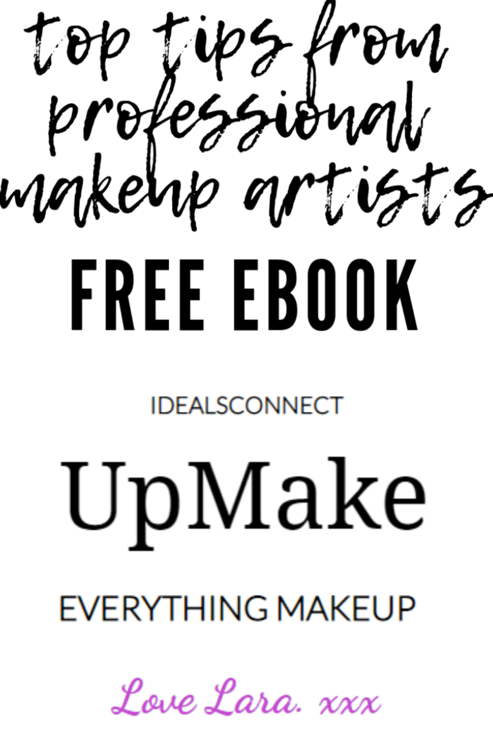 Makeup Tips + Free Ebook. Go to upmake.idealsconnect.info
