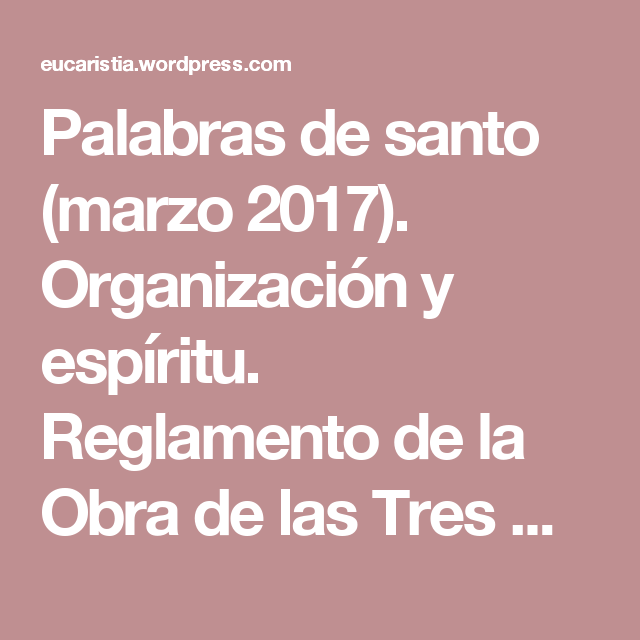 Palabras de santo (marzo 2017). Organización y espíritu. Reglamento de la Obra de las Tres Marías | Blog Eucarístico