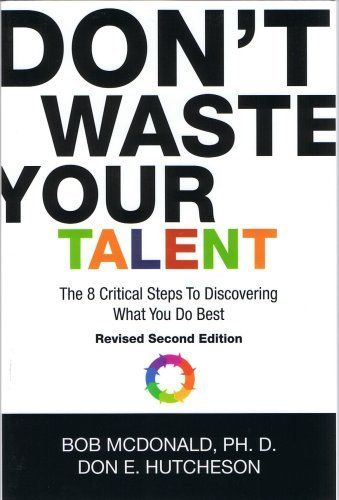 Donu0027t Waste Your Talent The 8 Critical Steps To Discovering What - steps on how to do a resume