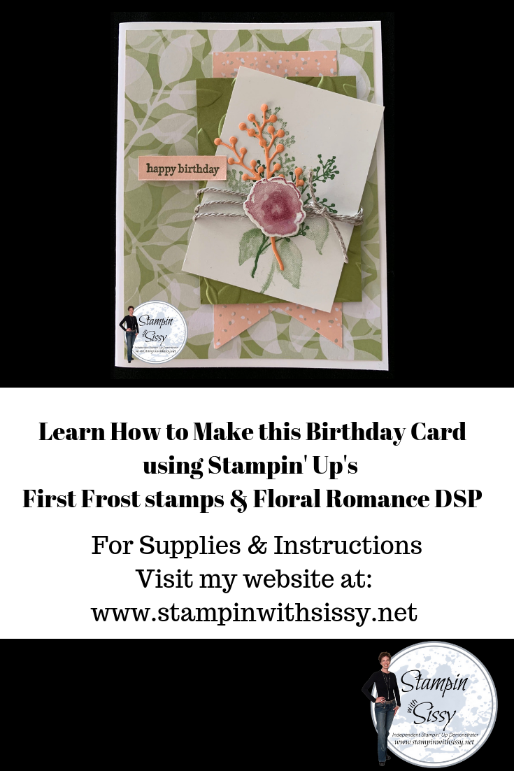 Beautiful Birthday Card Using Stampin UPs First Frost Bundle And Floral Romance Designer Series Paper