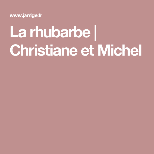 La Rhubarbe Christiane Et Michel Avec Images Rhubarbe Arbre