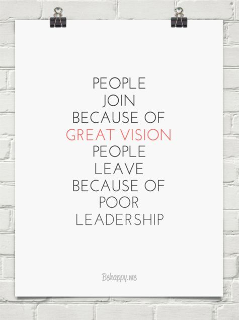 People Join Because Of Great Vision People Leave Because Of Poor Leadership 363302 Http Itz My Work Quotes Leadership Quotes Leadership Quotes Inspirational