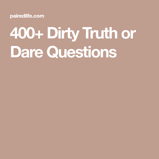 Truth or dare quiz dirty