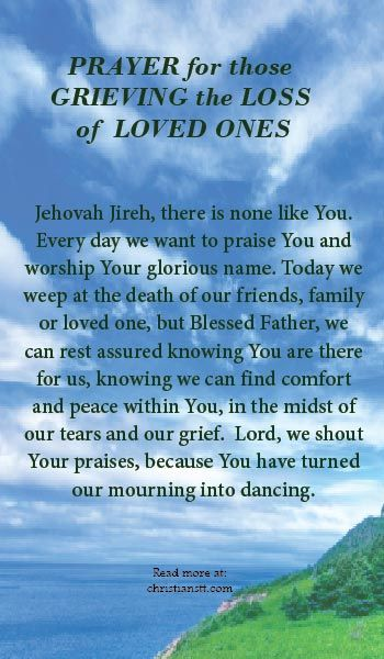 Prayer For Those Grieving The Loss Of Loved Ones Prayers For