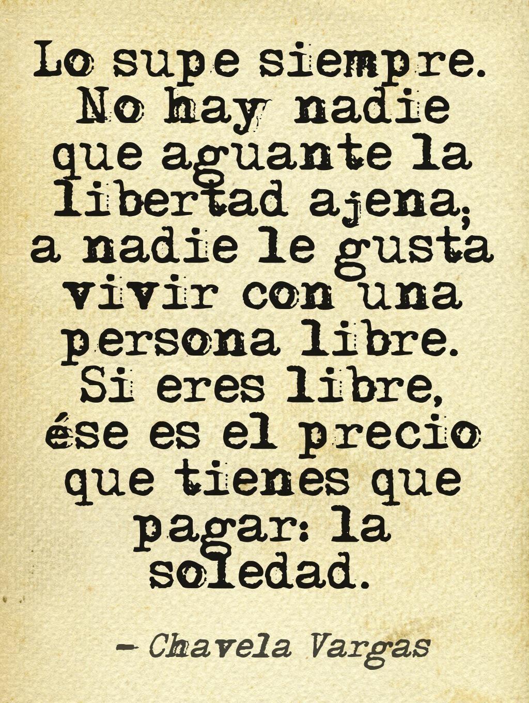 A na le gusta la libertad ajena · Soledad FrasesAmor