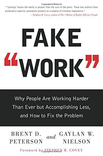 Fake Work Why People Are Working Harder Than Ever But