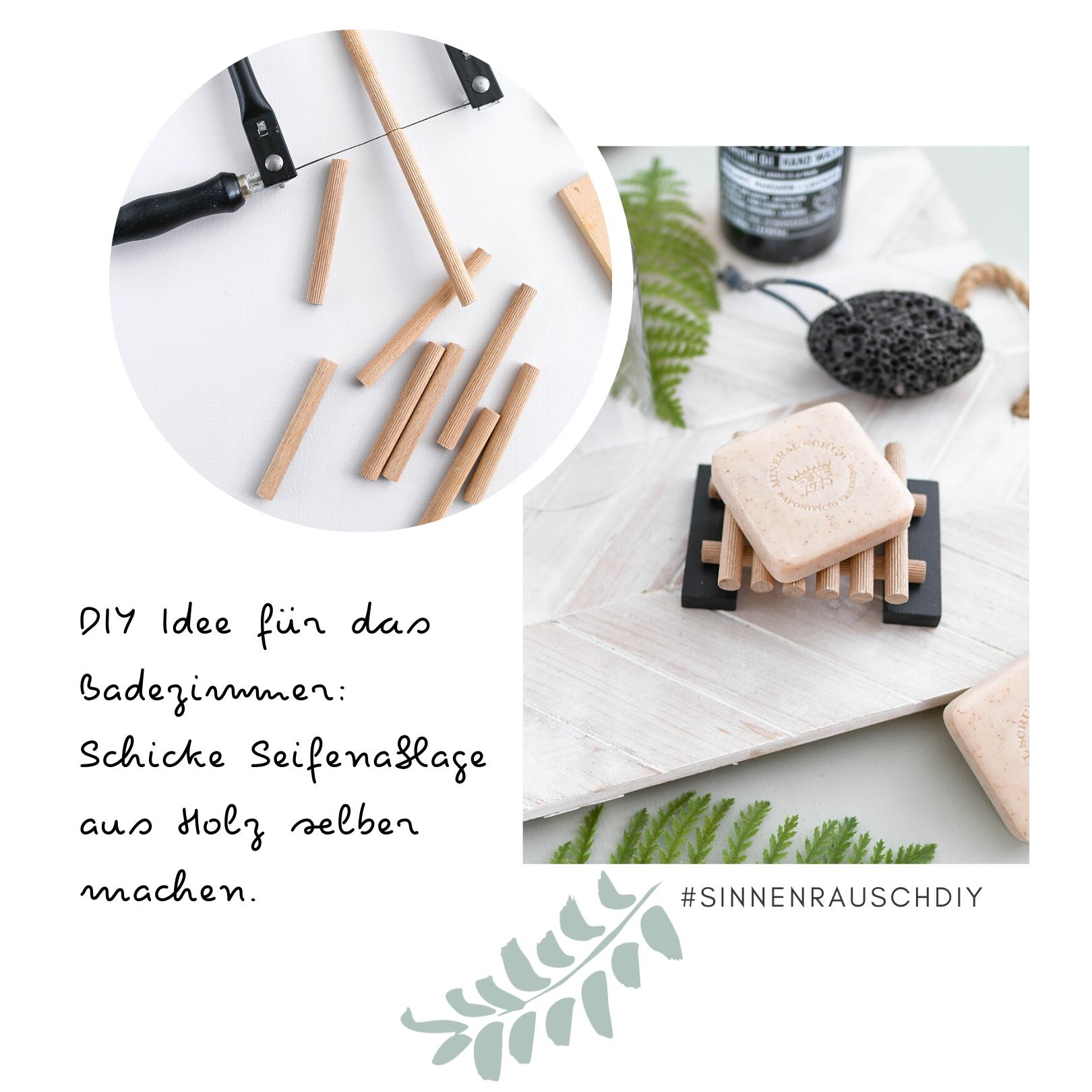 DIY für das Badezimmer: Seifenablage aus Rundhölzern ganz einfach