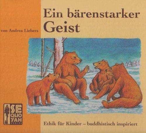 Ein bärenstarker Geist: Ethik für Kinder - buddhistisch inspiriert