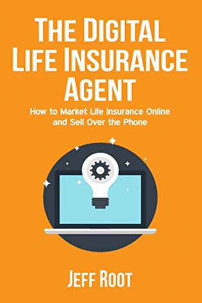 2016 The Digital Life Insurance Agent How To Market Life