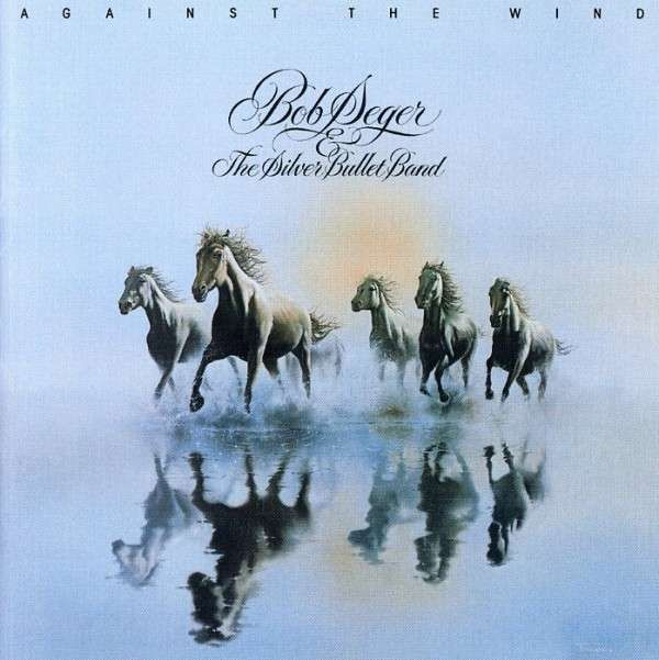 Bob Seger: Against The Wind (Remastered) | Bobs, The o ...