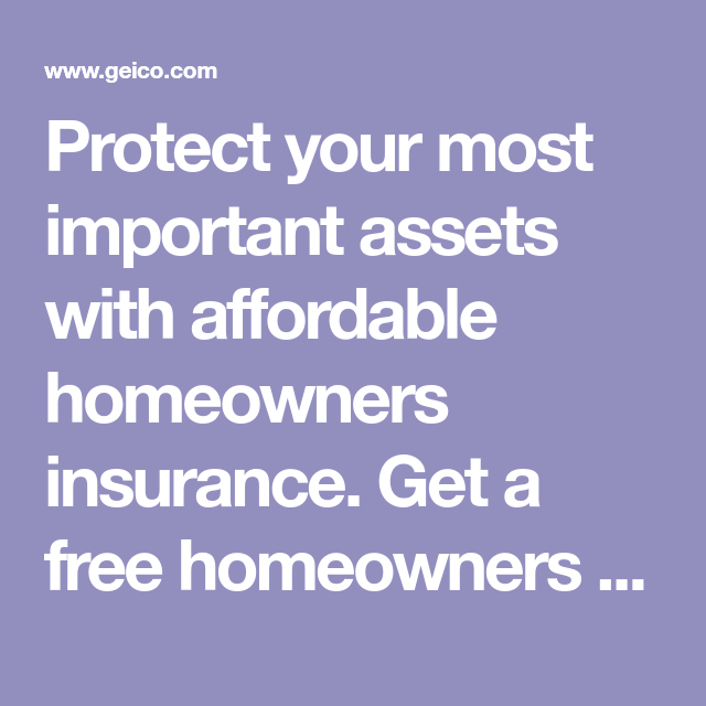 Protect Your Most Important Assets With Affordable Homeowners