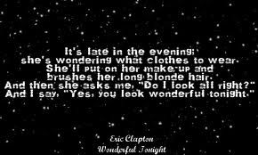 Lyrics You Look Wonderful Tonight Eric Clapton Eric