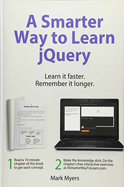 A Smarter Way To Learn Jquery Learn It Faster Remember It Longer Volume 3 By Mark Myers Createspace Independent Publishing Platform Independent Publishing Jquery Computer Books