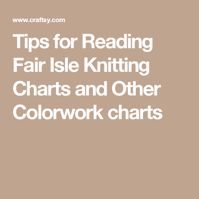 Tips for Reading Fair Isle Knitting Charts and Other Colorwork ...