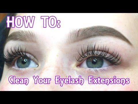 52bb41eacc8 HOW TO CLEAN EYELASH EXTENSIONS - AFTERCARE - YouTube | Make up in ...