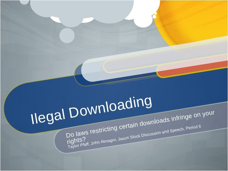 This is a great powerpoint about illegal downloading  It