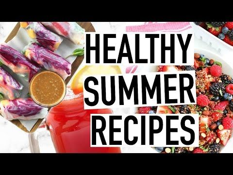 Healthy Summer Recipes! Easy Snacks, Drinks + More! - YouTube