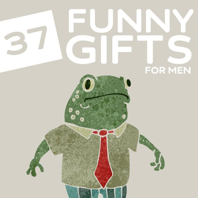 37 Funny Gifts for Men Who Love a Good Laugh- there is no better gift than a laugh.