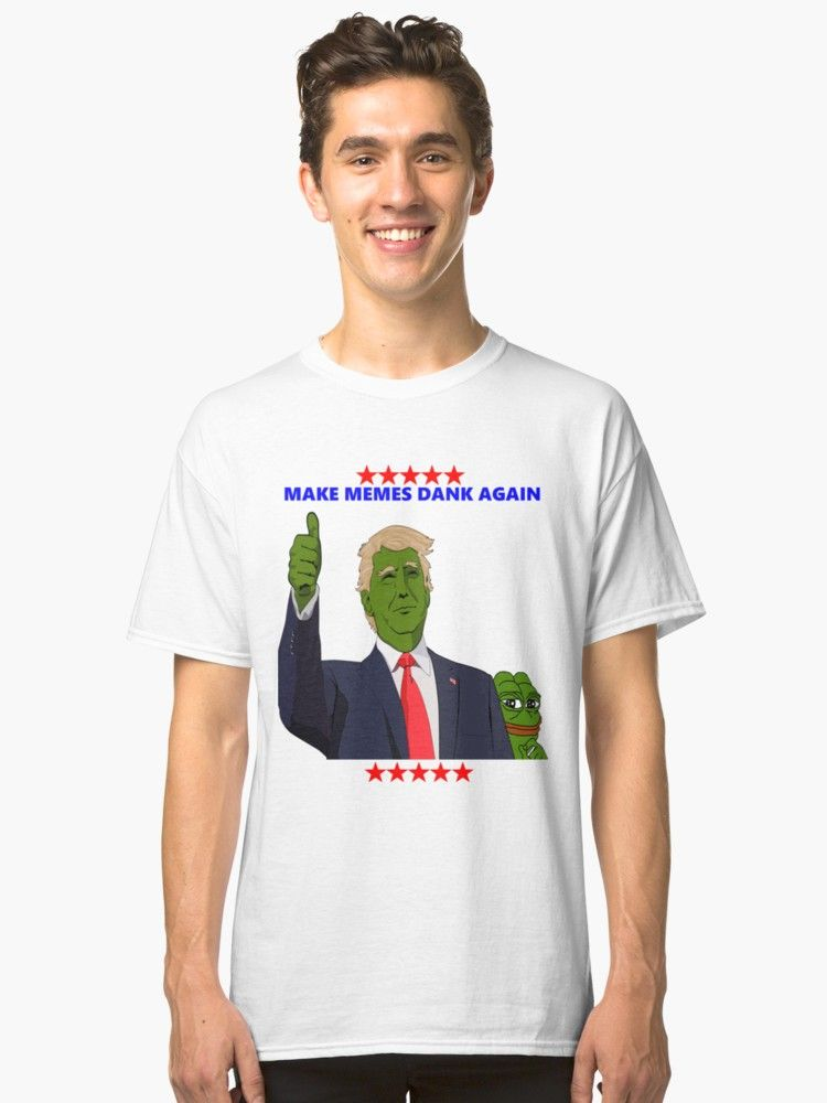 b6a04bc2c1f2ed5226ba9136d3d31249 donald trump pepe make memes dank again pepe classic t shirts