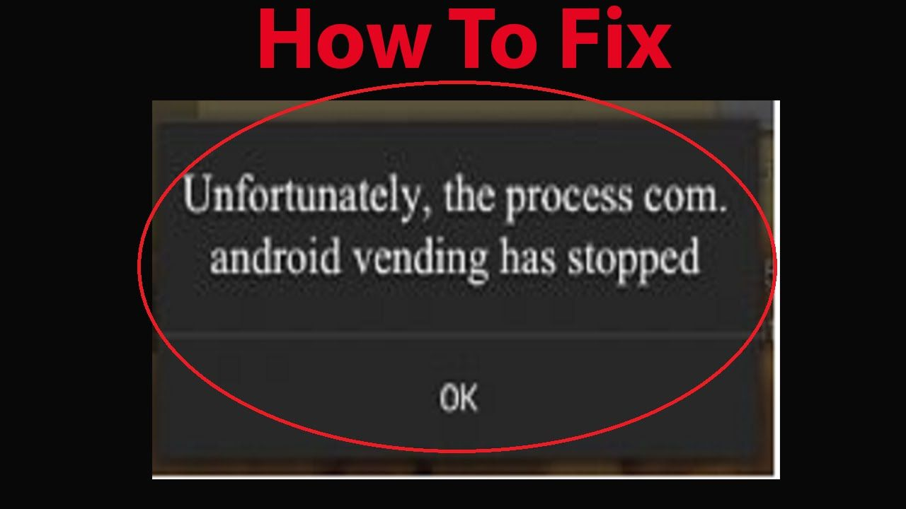 How to fix google play store process comandroidvending