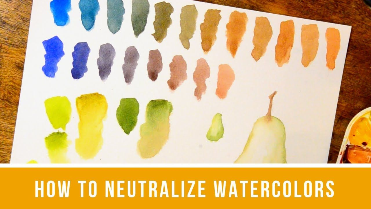 Neutralizing Watercolors How To Lessen Intensity Or Tone Down