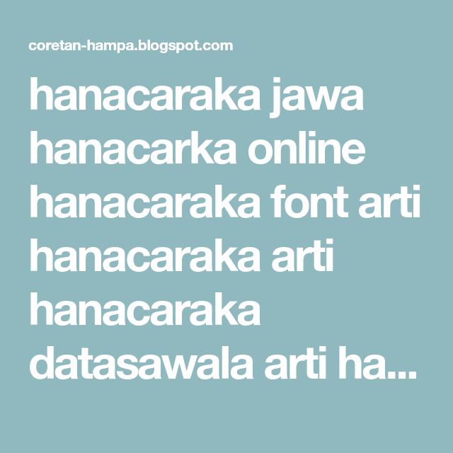 Hanacaraka Jawa Hanacarka Online Hanacaraka Font Arti Hanacaraka Arti Hanacaraka Datasawala Arti Hanacaraka Dalam Bahasa Jawa Ar Arty Global Art Art Collection