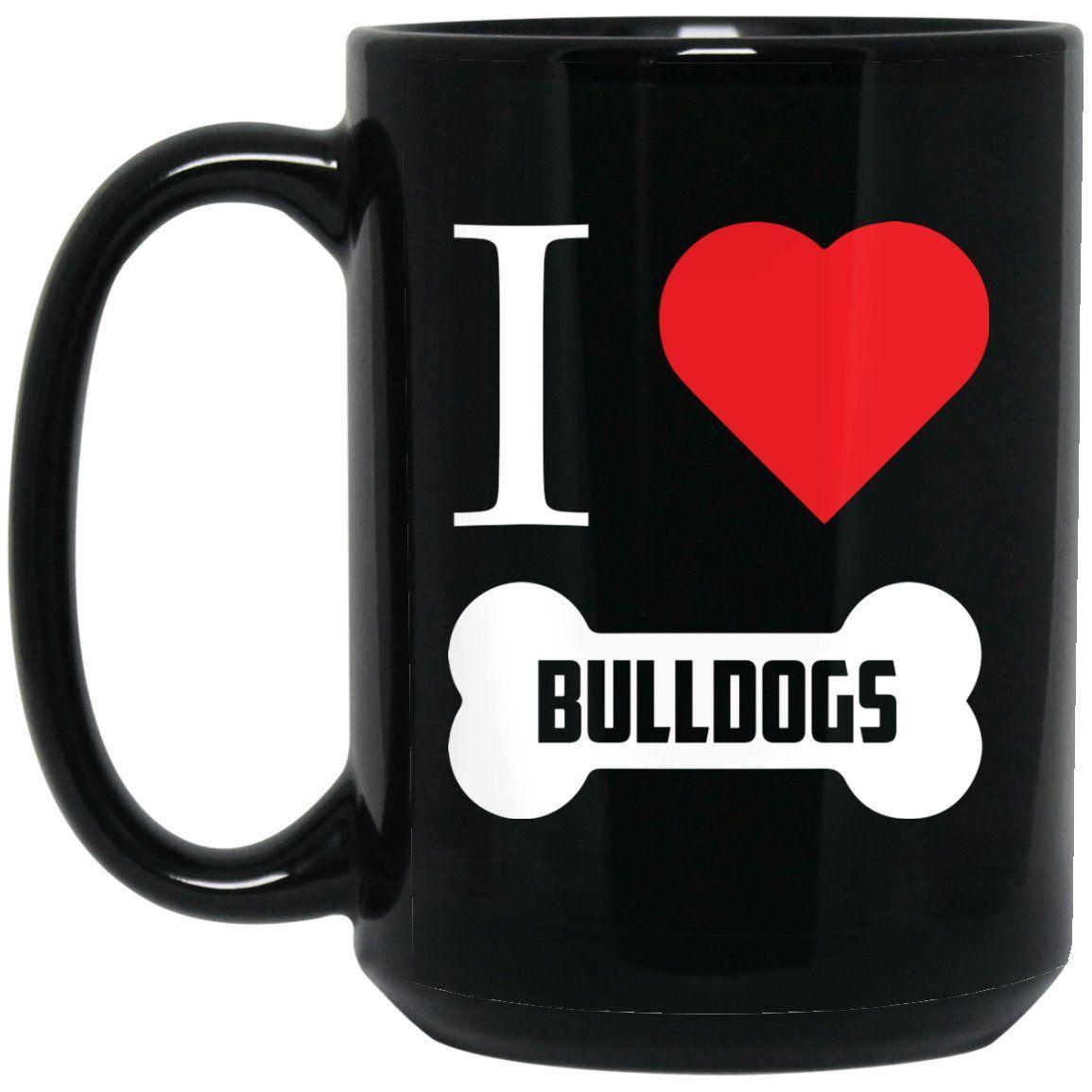 Funny Bulldog Mug - I Heart Bulldogs Bone Large Black Mug #funnybulldog