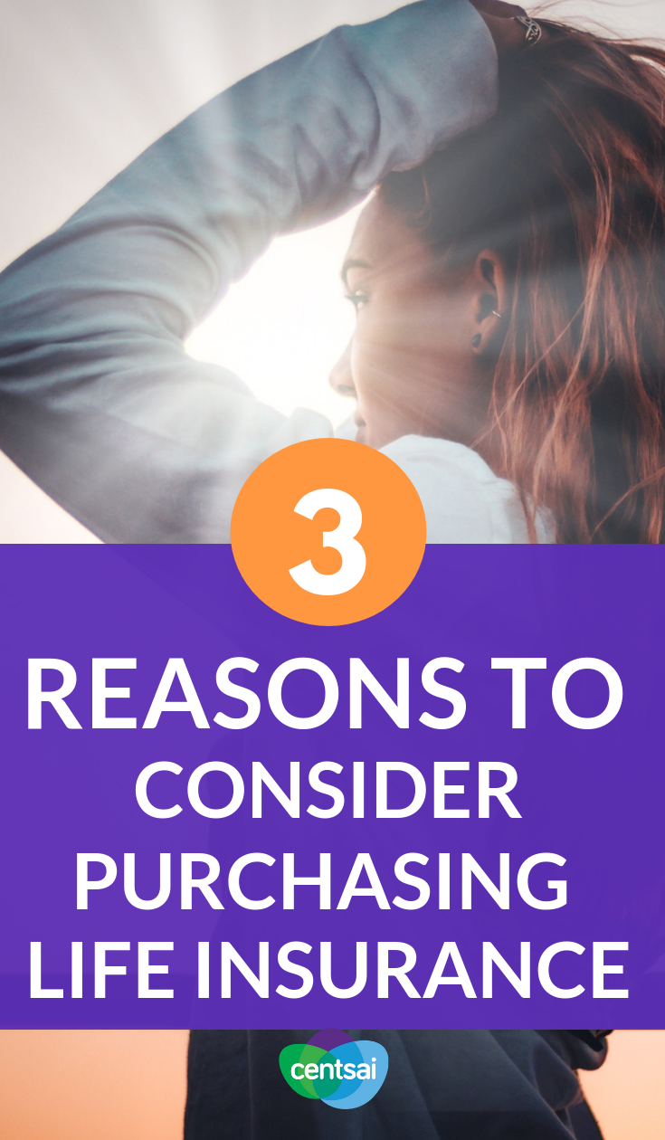 3 Reasons To Consider Purchasing Life Insurance Life Insurance