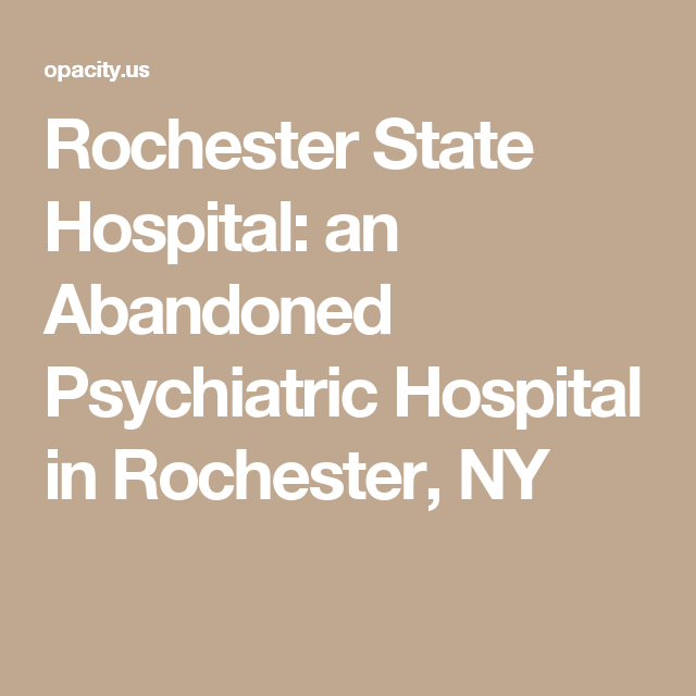 Rochester State Hospital Located In Rochester, NY