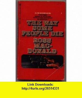The Way Some People Die Ross Macdonald ,   ,  , ASIN: B005O0C97S , tutorials , pdf , ebook , torrent , downloads , rapidshare , filesonic , hotfile , megaupload , fileserve