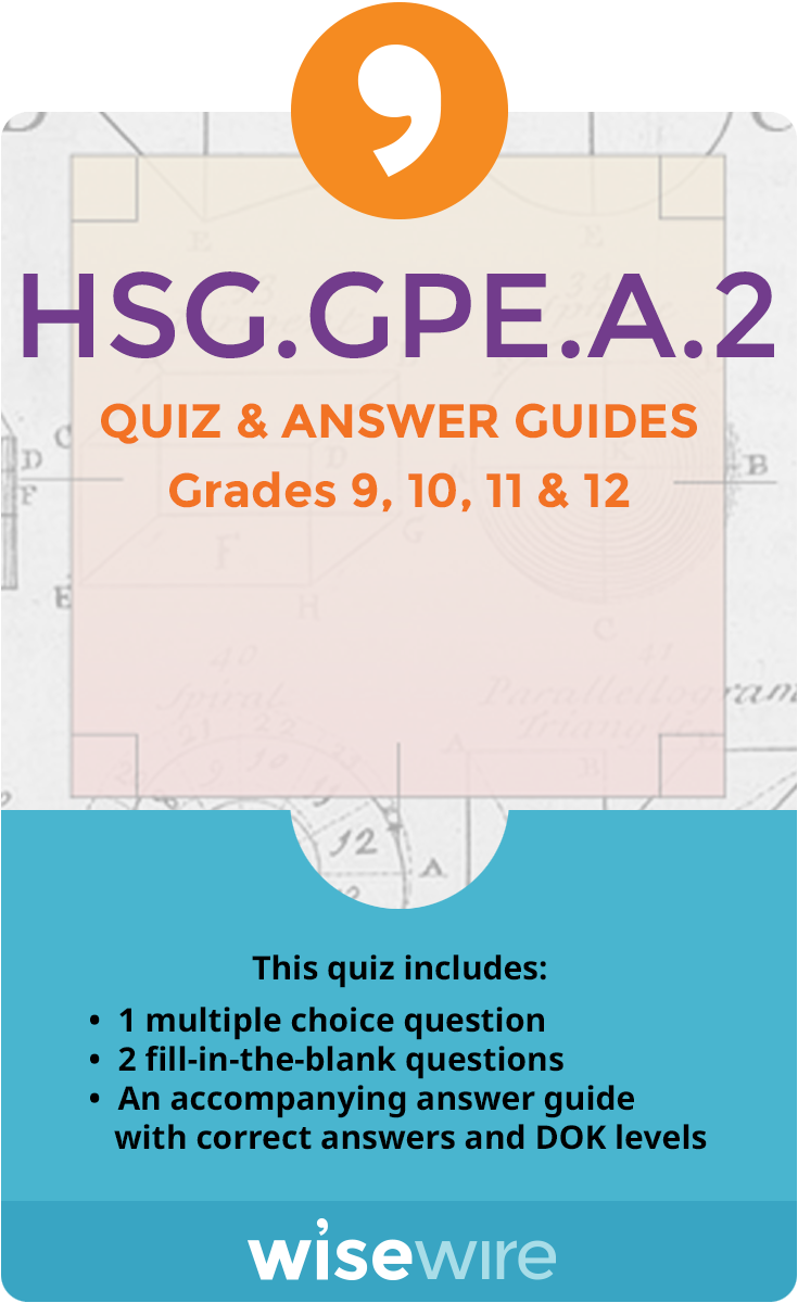 HSG.GPE.A.2 - Quiz and Answer Guide