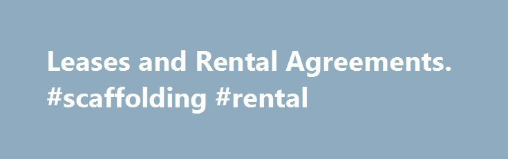 Leases and Rental Agreements #scaffolding #rental http\/\/rental - lease and rental agreement difference