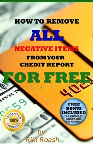 How to Remove ALL Negative Items from your Credit Report