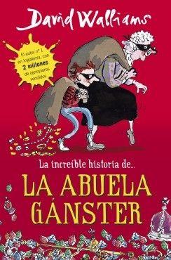 Guiadeveranoab La Increible Historia De La Abuela Gánster David Walliams Quier Libros Gratis Para Niños Libros Recomendados Para Niños Libros Para Niños