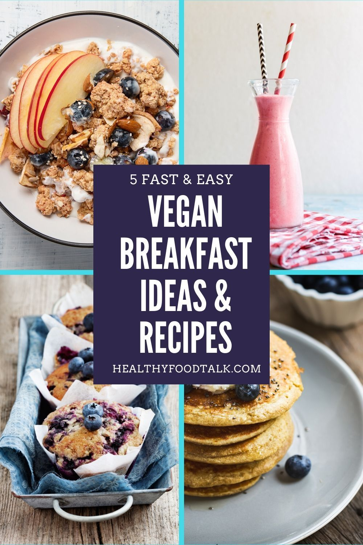 5 Fast Easy Vegan Breakfast Ideas Recipes In 2020 Vegan Breakfast Easy Easy Vegan Vegan Breakfast