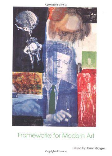 Frameworks for Modern Art (Art of the Twentieth Century)
