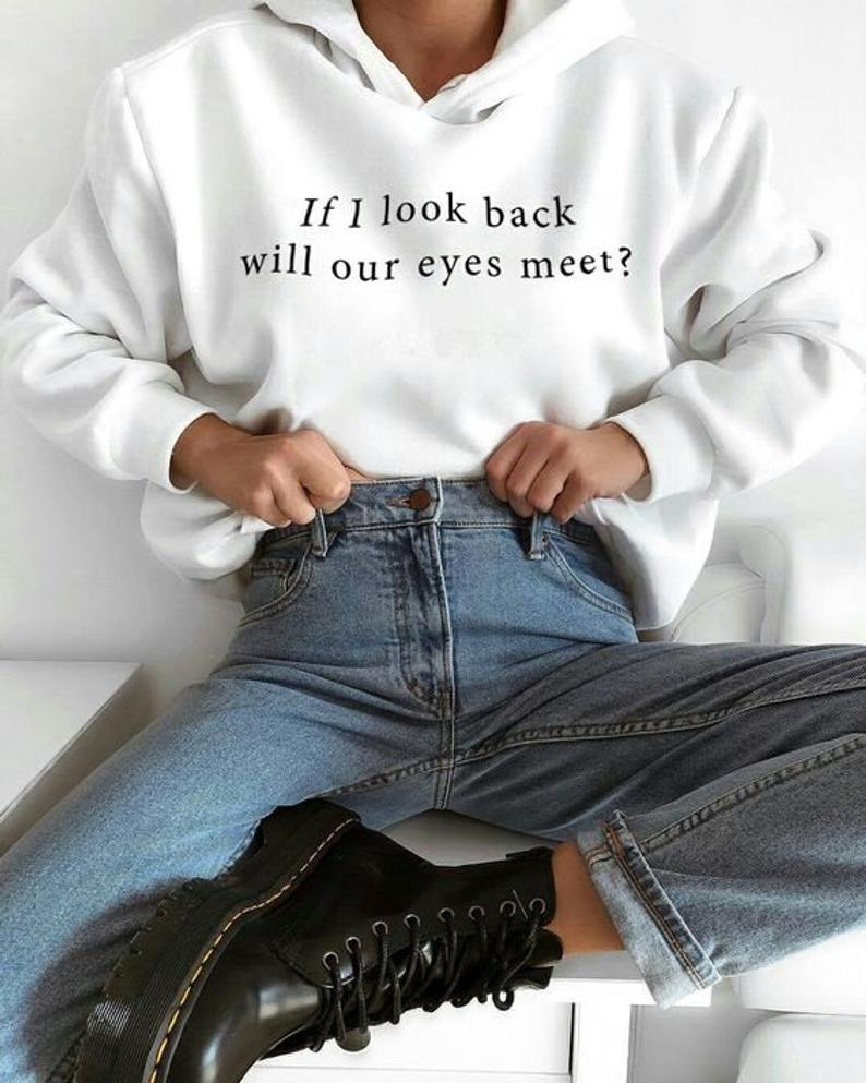 If I Look Back Will Our Eyes Meet Unisex Hoodie, Sustainable Clothing, Hip Hop Hoodie, Trending Now, Tumblr Clothes, Black Friday Shirts