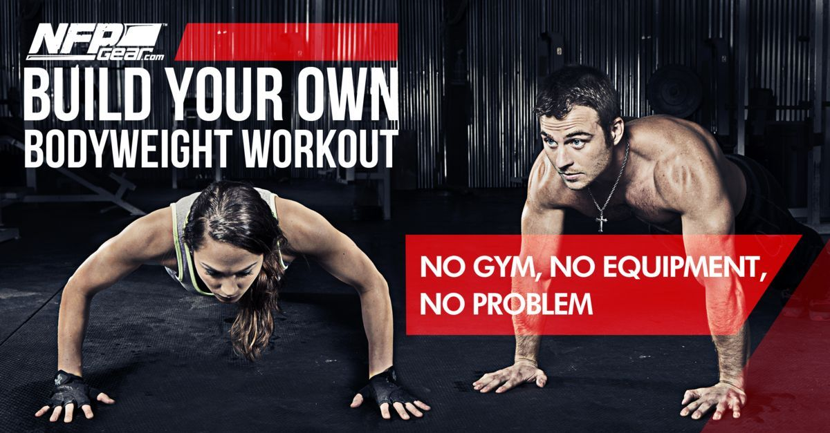 BUILD YOUR OWN BODYWEIGHT WORKOUT - NFP Gear