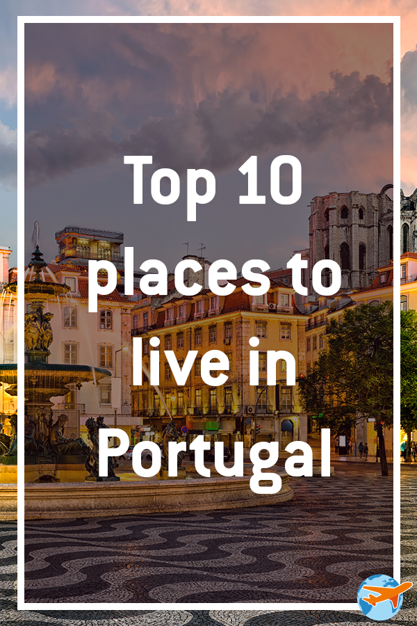 Top 10 places to live in Portugal