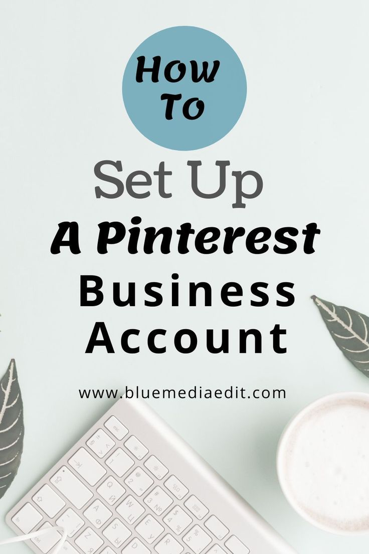 How to Set Up A Pinterest Business Account For Your Blog
