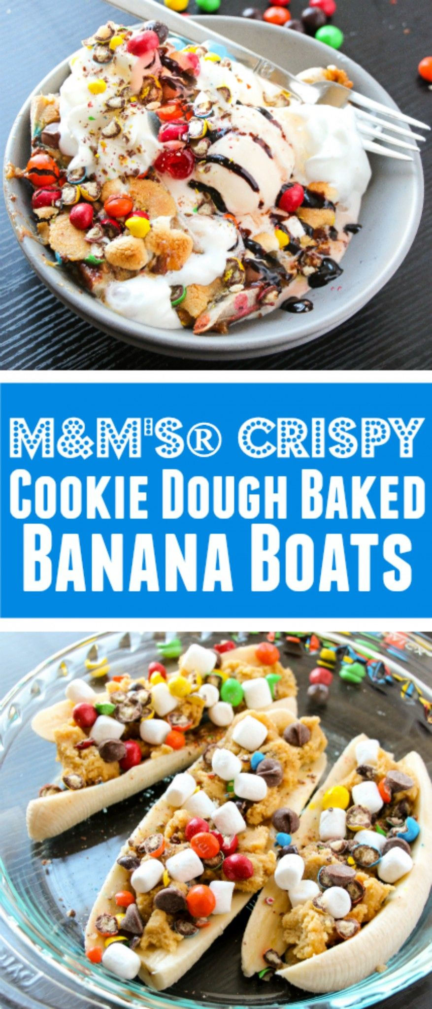 M&M's® Crispy Cookie Dough Baked Banana Boats - Like a baked Banana Split with COOKIE DOUGH! #CrispyComeback #ad